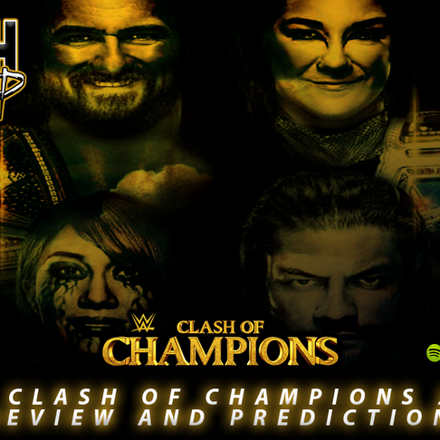Gresh Unleashed Podcast: WWE Clash Of Champions 2020 Preview & Predictions