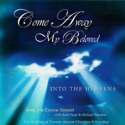 Come away my Beloved - Jeremy and Connie Sinnott