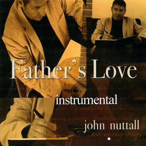 Father's Love instrumental - John Nuttall