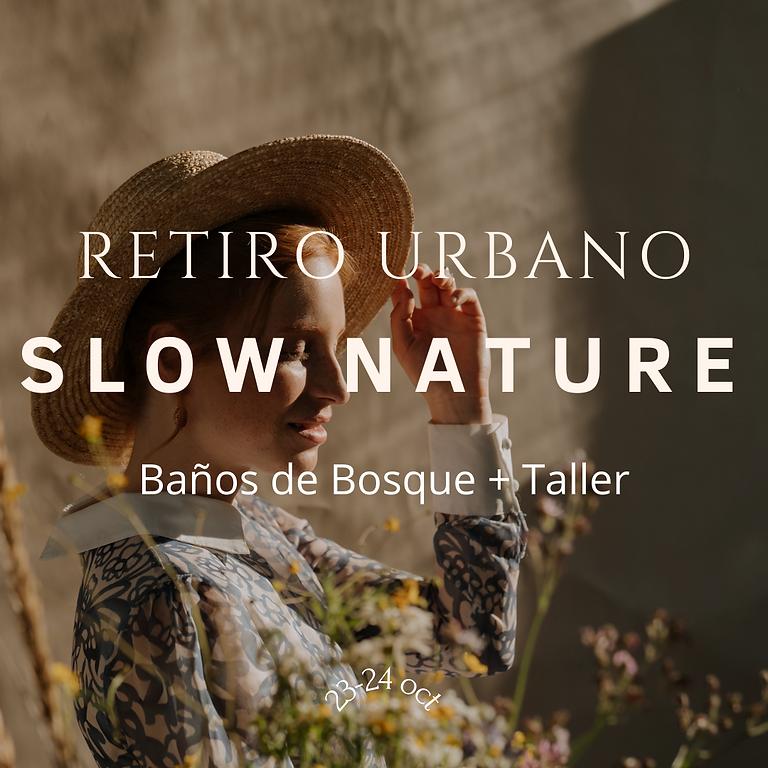 """Retiro urbano """"SLOW NATURE"""""""