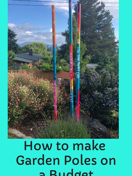How to make Garden Poles on a Budget