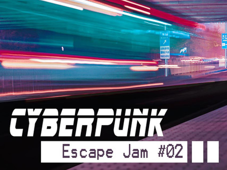Escape Jam #02 Cyberpunk