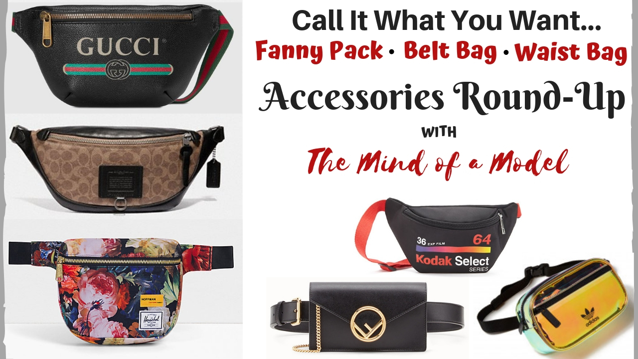 9baefa1aaa79 Accessory Round-Up: Fanny Pack, Belt Bag & Waist Bag | The Mind of a Model  | Home