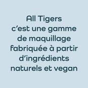 All Tigers c'est une gamme de maquillage fabriquée à partir d'ingrédients naturels et vegan