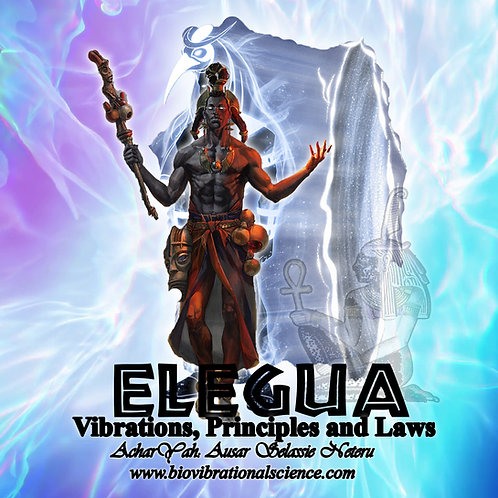 Elegua Series Part 4: Vibrations, Principles and Laws MP3