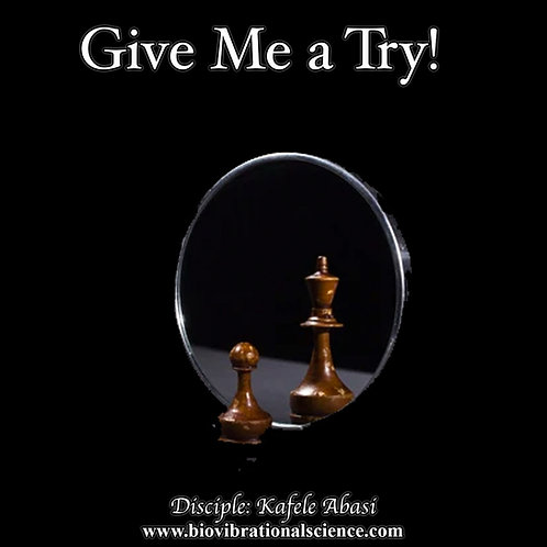 Give Me a Try! Disciple Kafele MP3
