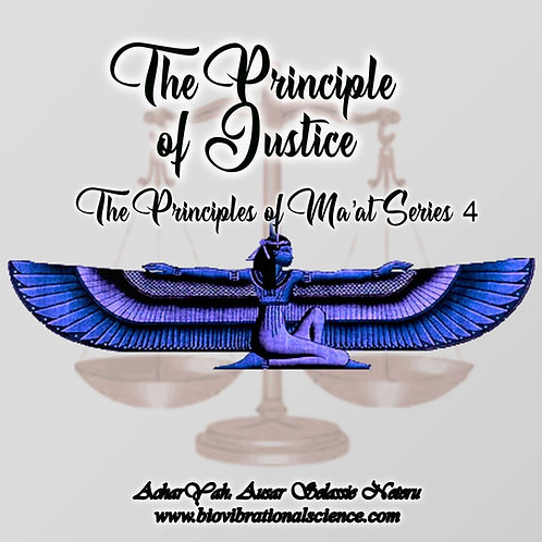 The Principle of Justice Ma'at Series Part 4 MP3