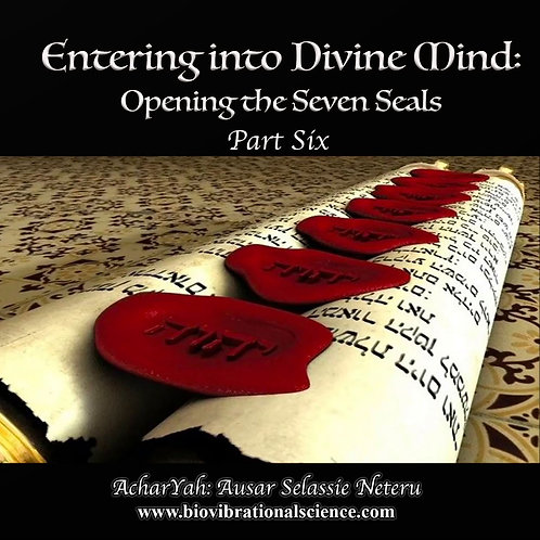 Entering into Divine Mind Part Six: Opening the Seven Seals MP3