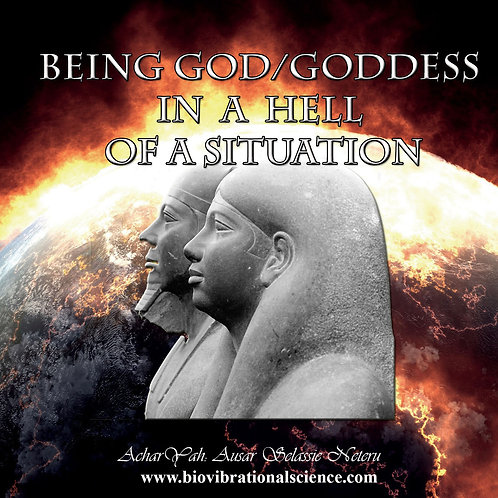 Being God/Goddess in a Hell of a Situation