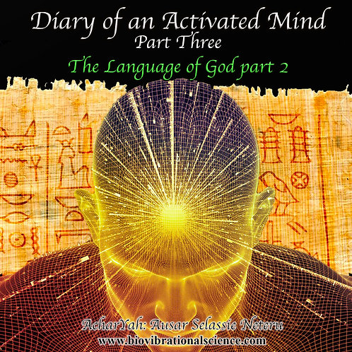 Diary of an Activated Mind Part 3 Language of God Part 2