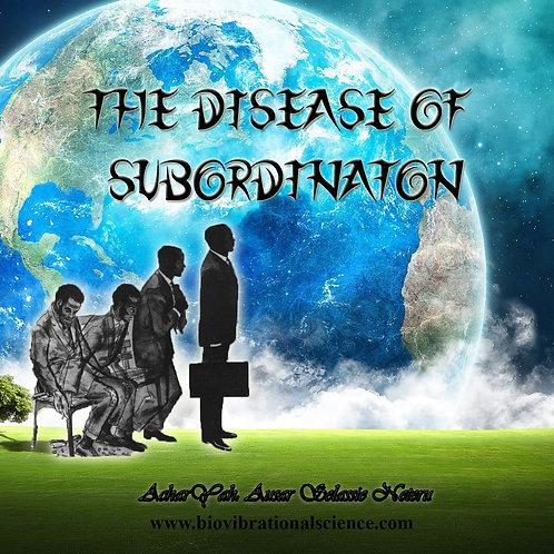 The Disease of Subordination MP3