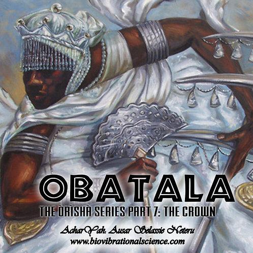 Obatala: Orisha Series Part 7 The Crown