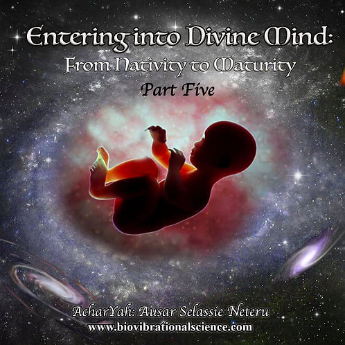 Entering into Divine Mind Part Five: From Nativity to Maturity MP3