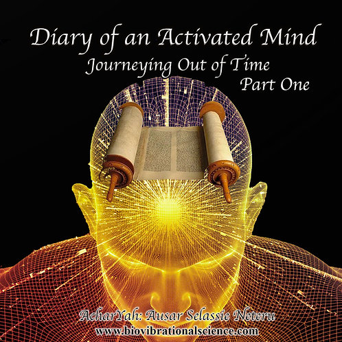 Diary of an Activated Mind: Journeying Out of Time Part One MP3