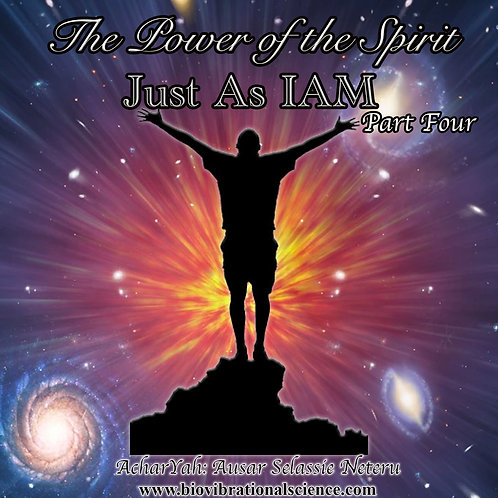 The Power of the Spirit Part Four: Just As IAM MP3