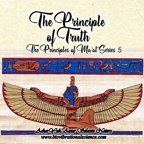 The Principle of Truth Ma'at Series 5 MP#