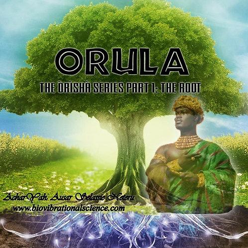 Orula: Orisha Series Part 1 Root MP3