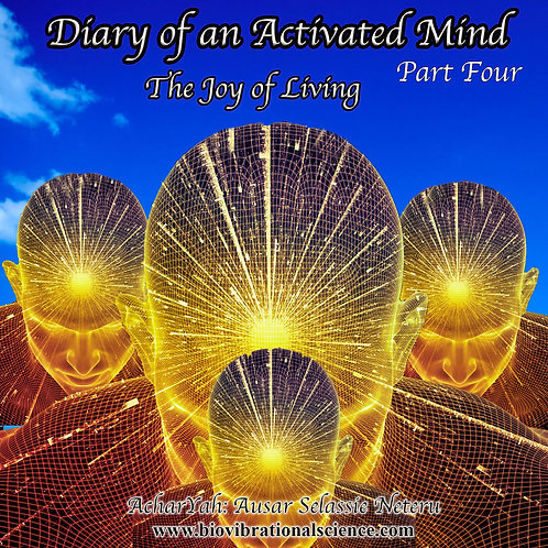 Diary of an Activated Mind Part 4: The Joy of Living MP3