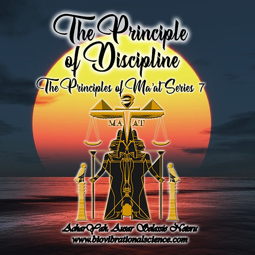 The Principle of Discipline Ma'at Series 7 MP3