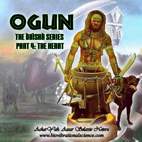 Ogun: Orisha Series Part 4 The Heart MP3