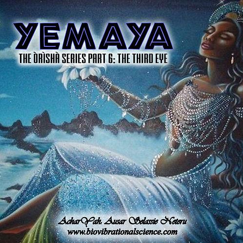 Yemaya Orisha Series Part 6: 3rd Eye MP3