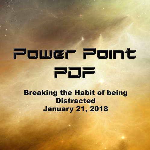 Breaking the Habit of Being Distracted Power Point