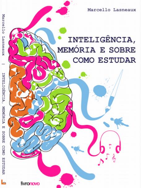 Inteligência, memória e sobre como estudar