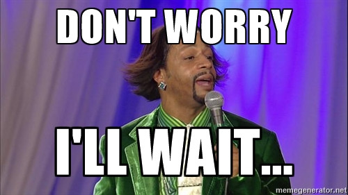 Katt Williams - Don't worry, I'll wait