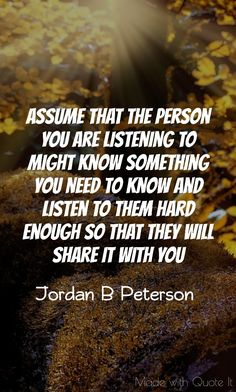 Jordan Peterson quote about listening.