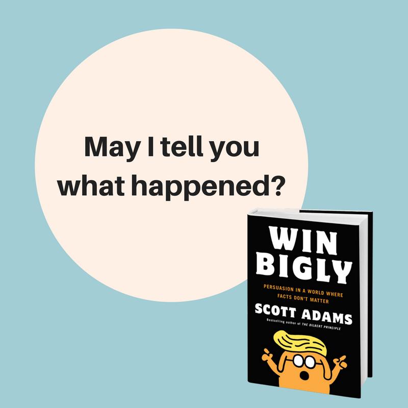 """""""Win Bigly"""" by Scott Adams"""