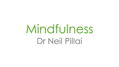 Introduction to Mindfulness with Dr. Neil Pillai