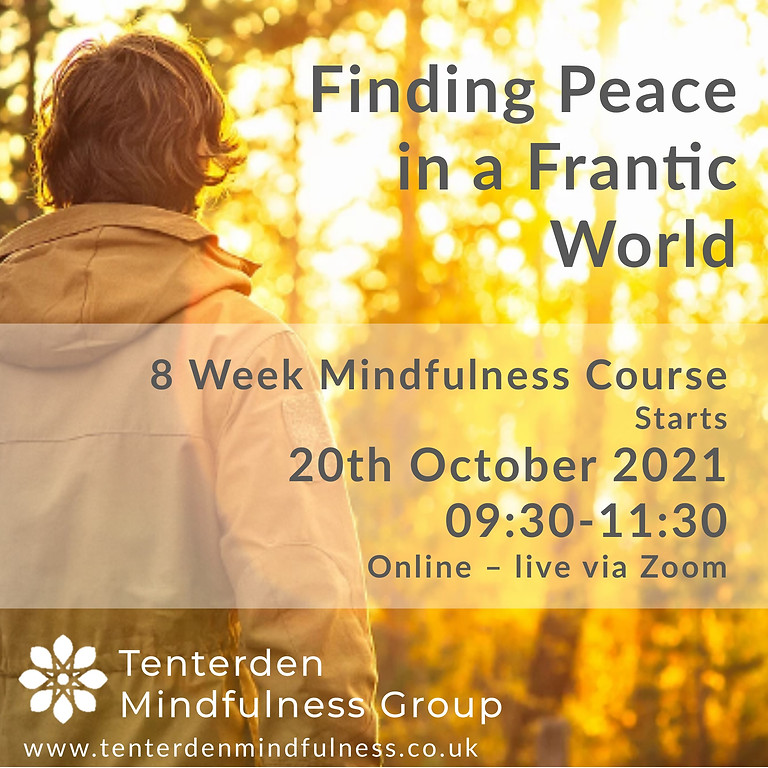 Finding Peace in a Frantic World - Mindfulness Course October 2021