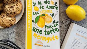 Si la vie te donne des citrons, fais-en une tarte meringuée - Charlotte Léman