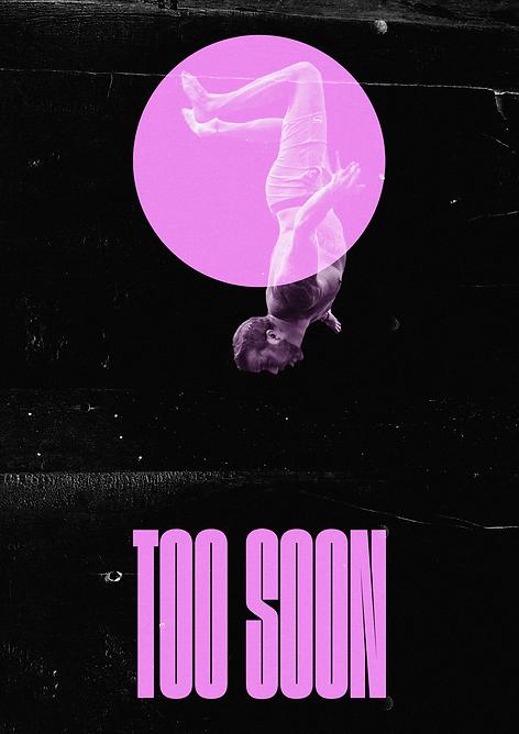 too soon _ calsdesigns 001.png