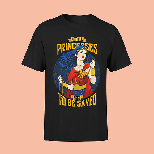 Not All Princesses Need To Be Saved T-Shirt