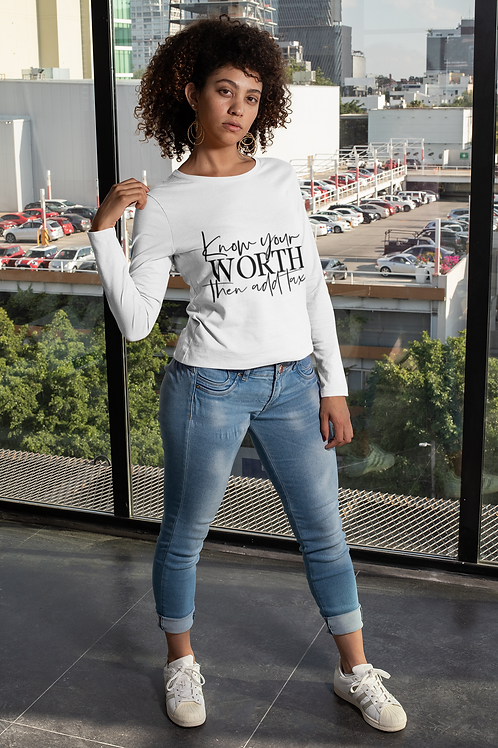 Know Your Worth Then Add Tax Unisex Long Sleeve Tee