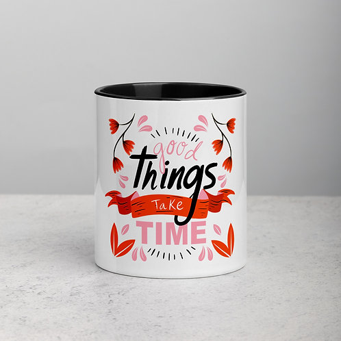 Good Things Take Time Mug with Color Inside