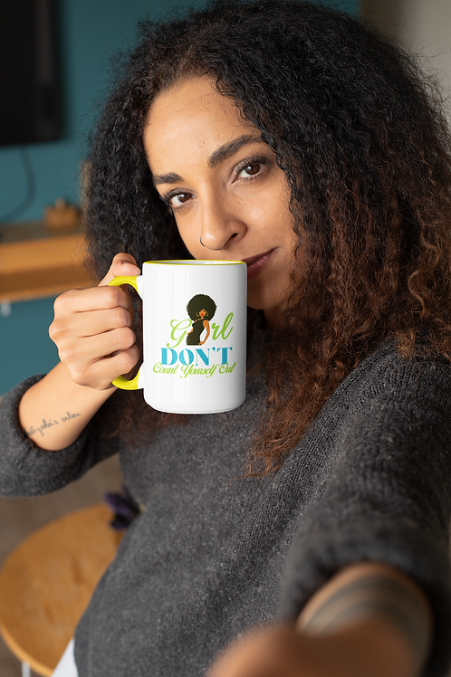 Girl Don't Count Yourself Out (Woman) Mug with Color Inside