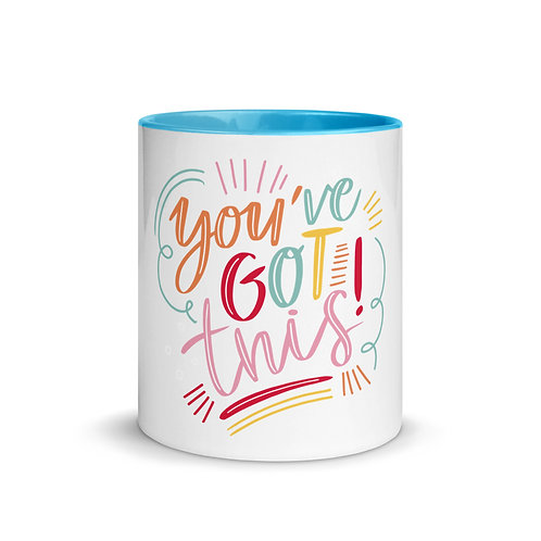 You've Got This Mug with Color Inside