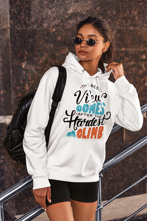 The Best View Comes After The Hardest Climb Unisex Hoodie