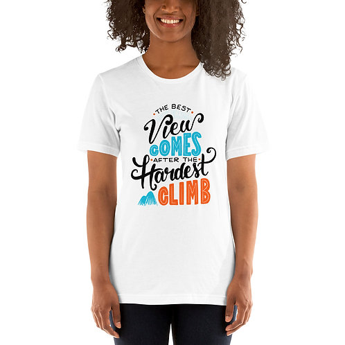 The View Comes After the Hardest Climb T-Shirt