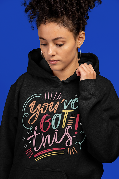You've Got This Unisex Hoodie