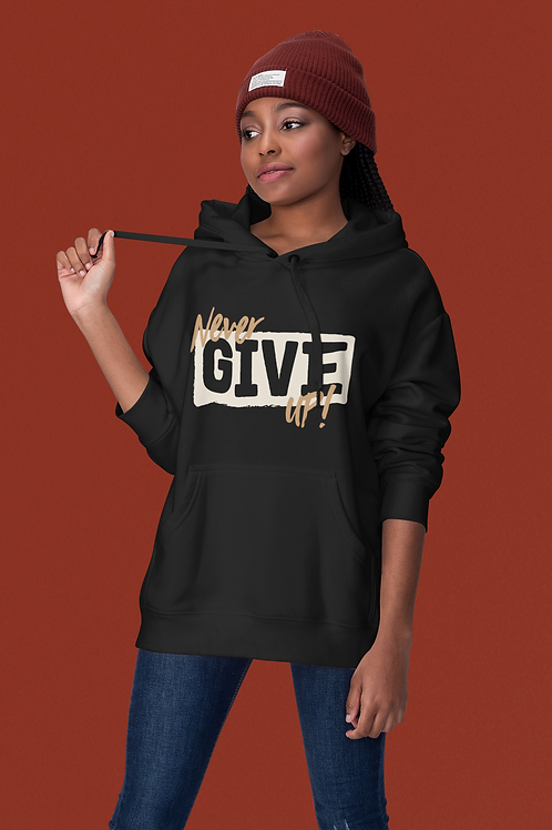 Never Give Up! Unisex Hoodie