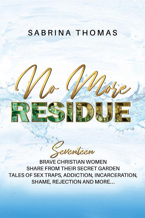 No More Residue
