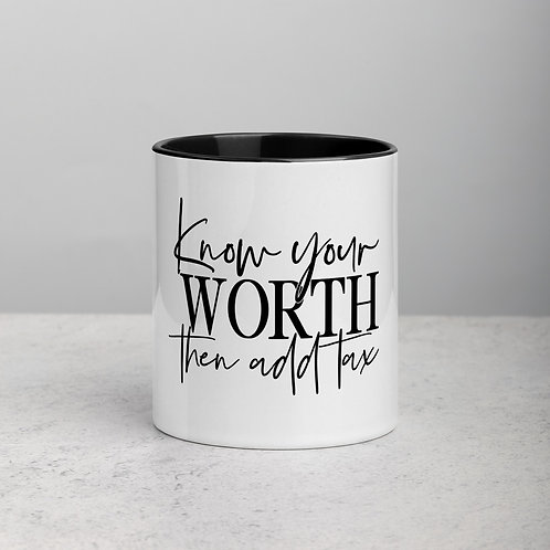 Know Your Worth Then Add Tax Mug with Color Inside