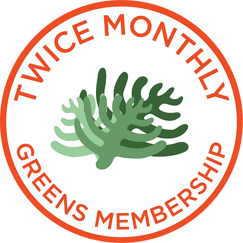 Twice Monthly Greens Membership