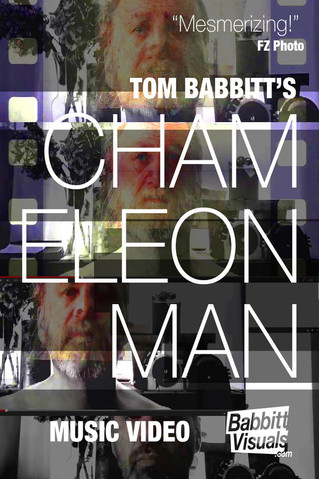"""""""Chameleon Man"""" Tom Babbitt Music Video - Best Special Mention Of The Month (July 2016)"""