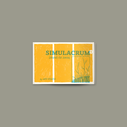 Simulacrum #3: Grounds for Sowing • Mark 4 • Mini-Comic Zine+Poster