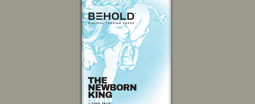 BEHOLD: The Newborn King  •  Booster Pack  •  7 Assorted Trading Cards