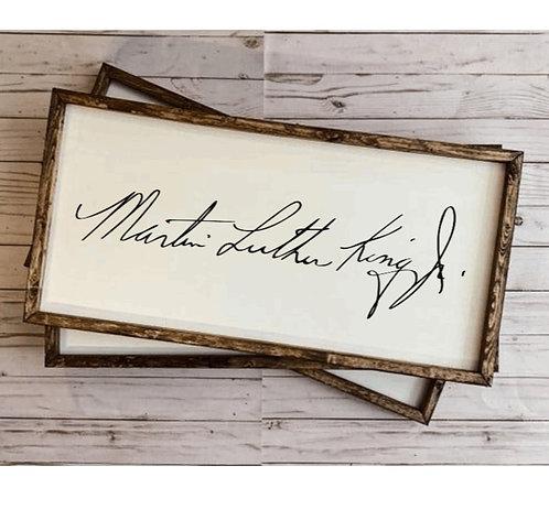 DIY: Signature (MLK)(Starting at $35.00)